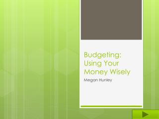 Budgeting: Using Your Money Wisely