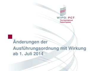 Änderungen  der Ausführungsordnung mit Wirkung ab  1. Juli 2014