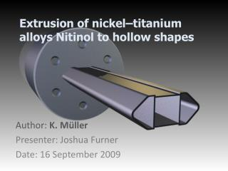 Extrusion of nickel–titanium alloys  Nitinol  to hollow shapes