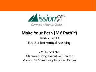 Make Your Path (MY Path™) June 7, 2013