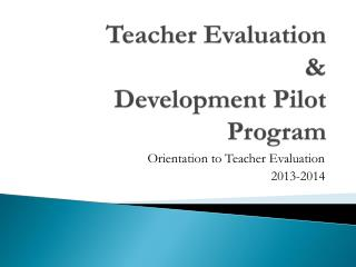 Teacher Evaluation  & Development Pilot Program
