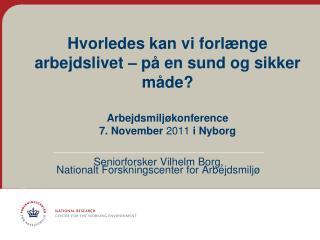 Seniorforsker Vilhelm Borg,  Nationalt Forskningscenter for Arbejdsmiljø