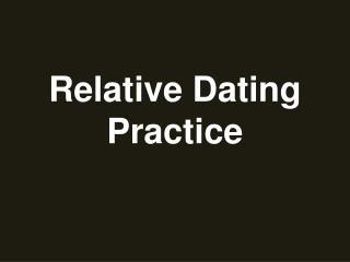 Relative Dating Practice