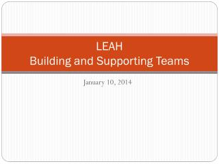 LEAH  Building and Supporting Teams