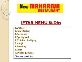 IFTAR  MENU 8/-Dhs