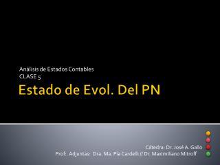 Estado de  Evol . Del PN