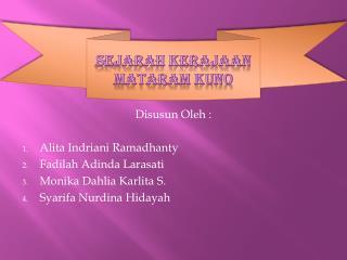 Disusun Oleh : Alita Indriani Ramadhanty Fadilah Adinda Larasati Monika Dahlia Karlita S.