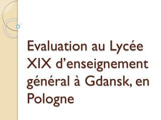 Evaluation au  L ycée XIX d'enseignement  général à Gdansk, en Pologne