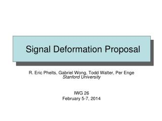 Signal Deformation Proposal