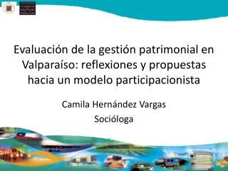 Camila Hernández Vargas Socióloga