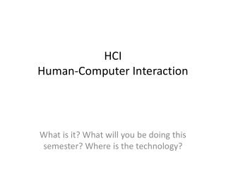 HCI Human- Computer Interaction