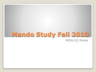 Mando  Study Fall 2010