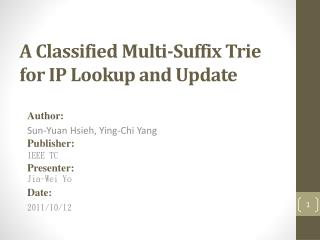 A Classified Multi-Suffix  Trie for IP  Lookup and Update