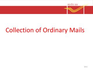 Collection of Ordinary Mails