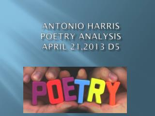antonio  Harris Poetry Analysis April 21,2013 D5