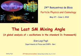 24 th  Rencontres de Blois Particle Physics and Cosmology