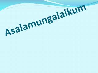 Asalamungalaikum