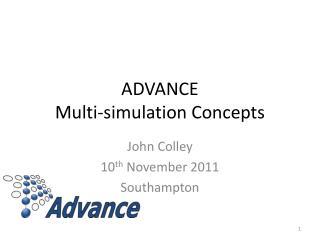 ADVANCE Multi-simulation Concepts