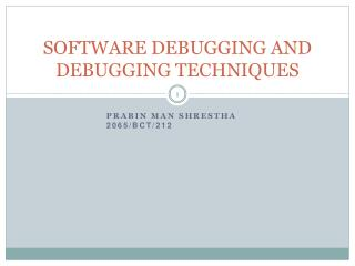 SOFTWARE DEBUGGING AND DEBUGGING TECHNIQUES
