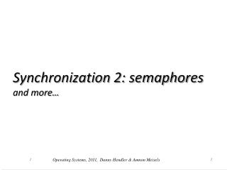 Synchronization 2: semaphores and more…