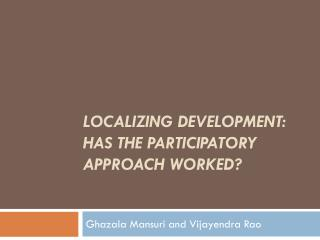 Localizing Development: Has the Participatory Approach Worked?