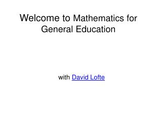 Welcome to  Mathematics for General Education