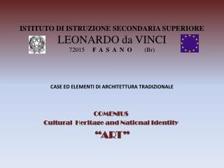 "COMENIUS Cultural   Heritage and National Identity  "" ART """