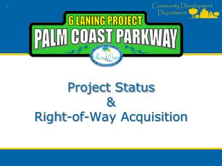 Project Status & Right-of-Way Acquisition