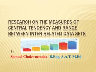 Research on the Measures of Central Tendency and Range between Inter-related Data Sets