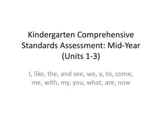 Kindergarten Comprehensive Standards  Assessment: Mid-Year (Units 1-3)