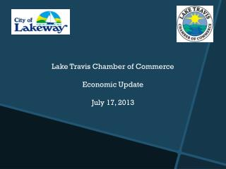 Lake Travis Chamber of Commerce Economic Update July 17, 2013