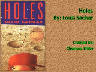Holes By: Louis Sachar