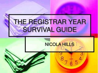 THE REGISTRAR YEAR SURVIVAL GUIDE
