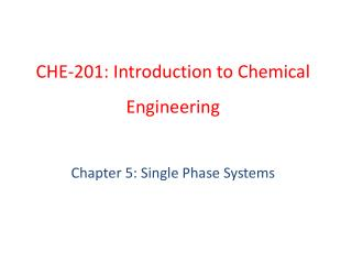 CHE-201: Introduction to Chemical Engineering