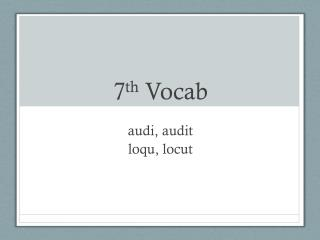 7 th  Vocab