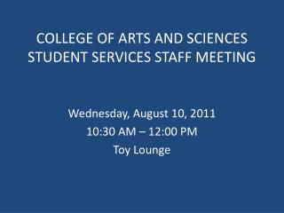 COLLEGE OF ARTS AND SCIENCES STUDENT SERVICES STAFF MEETING