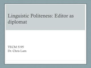 Linguistic Politeness: Editor as diplomat