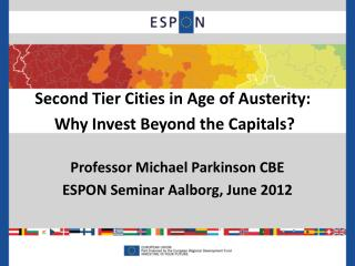Second Tier Cities in Age of Austerity:  Why Invest Beyond the Capitals?