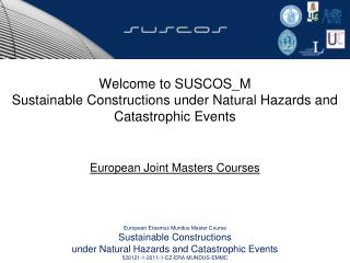Welcome to  SUSCOS _M Sustainable Constructions under Natural Hazards and Catastrophic Events