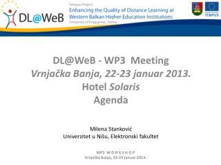 DL@WeB  - WP3  Meeting Vrnja čka Banja, 22 - 23  januar 2013.  Hotel  Solaris Agenda