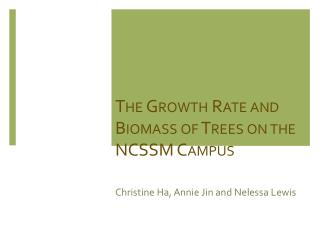 The Growth Rate and Biomass of Trees on the NCSSM Campus