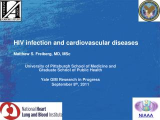HIV infection and cardiovascular diseases  Matthew S. Freiberg, MD, MSc