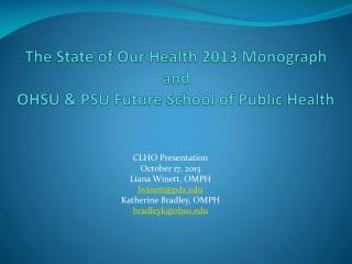 The State of Our Health 2013 Monograph  and  OHSU & PSU Future School of Public Health