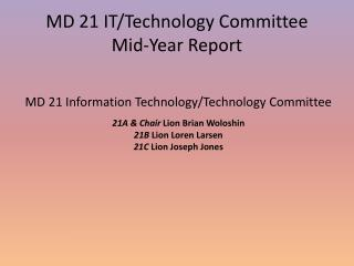 MD 21 IT/Technology Committee  Mid-Year Report