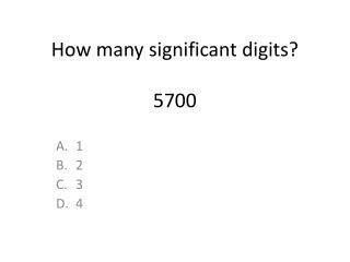 How many significant digits? 5700