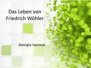 Das  Leben  von Friedrich  Wöhler