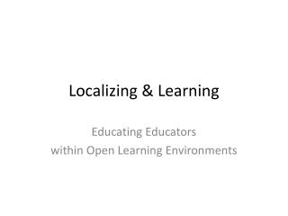 Localizing & Learning