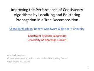 Shant Karakashian , Robert Woodward &  Berthe  Y.  Choueiry Constraint Systems Laboratory