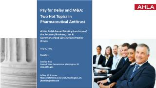 Pay for Delay and M&A:  Two Hot Topics in Pharmaceutical  Antitrust