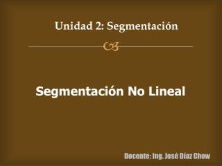 Unidad 2: Segmentaci�n